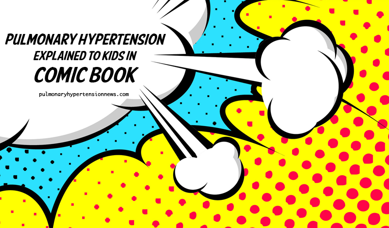 Pulmonary Hypertension Explained to Children in Comic Book Form