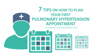 7 tips appointmente pulmonary hypertension