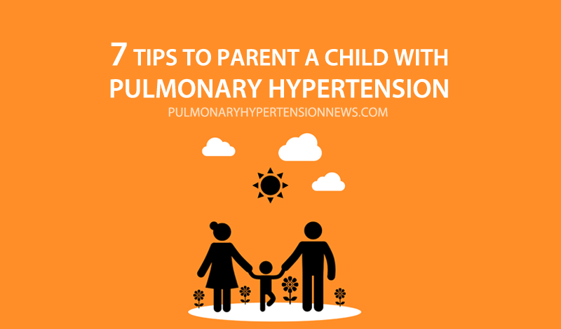 7 tips parent a child with pulmonary hypertension