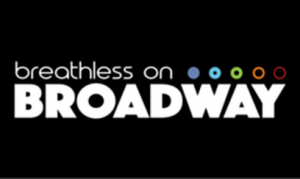 Breathless on Broadway