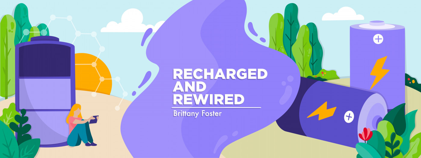 Recharged and Rewired